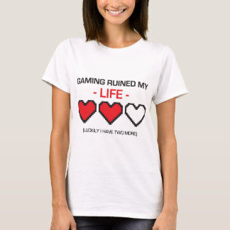 GAMING RUINED MY LIFE! T-Shirt