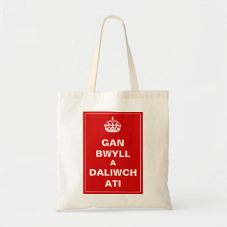 Gan Bwyll A Daliwch Ati ~ Welsh Budget Tote Bag