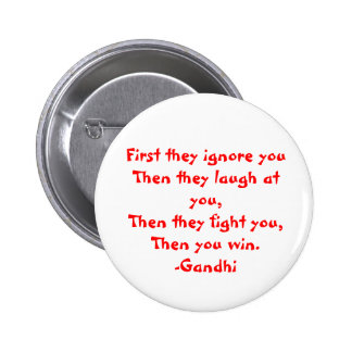Gandhi: First they ignore you 6 Cm Round Badge