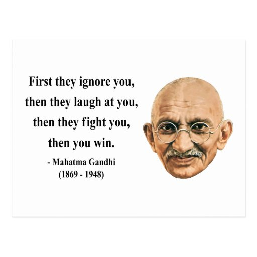 Mahatma Gandhi Quotes First They Ignore You: Gandhi Quote 5b Postcards