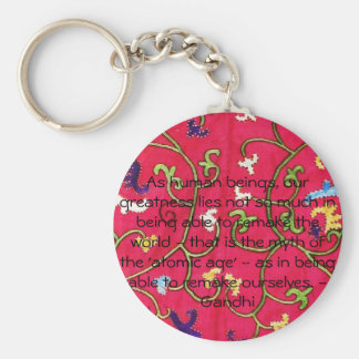 Gandhi quote about the remake of ourselves basic round button key ring