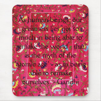 Gandhi quote about the remake of ourselves mouse pad