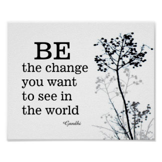 Gandhi quote be the change in black and white poster