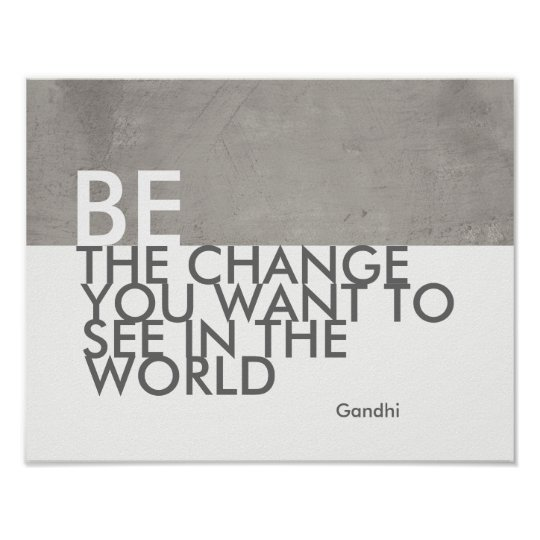 Gandhi quote poster be the change grey and white