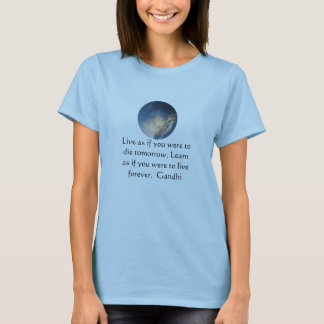 Gandhi Wisdom Quote With Blue Sky clouds T-Shirt