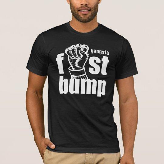 GANGSTA FIST BUMP T-Shirt