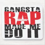Gangsta Rap Made Me Do It - Black Mouse Mat