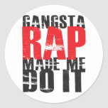 Gangsta Rap Made Me Do It - Black Round Sticker