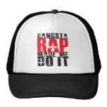 Gangsta Rap Made Me Do It - Black Trucker Hat