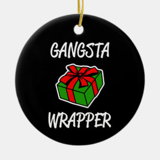 Gangsta Wrapper funny Christmas saying ornament