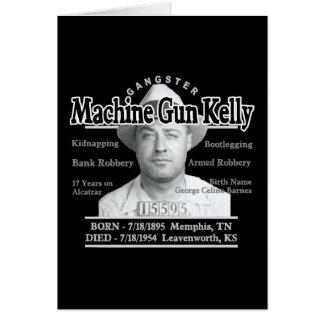 Gangster Machine Gun Kelly Card