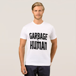 Garbage human T-Shirt