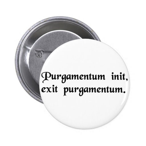 Garbage in, garbage out. pinback buttons
