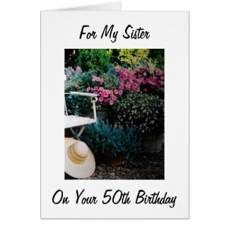 GARDEN DELIGHT ON SISTER'S 50TH BIRTHDAY CARD