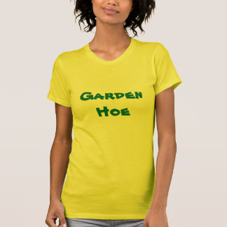 Garden Hoe Tshirt