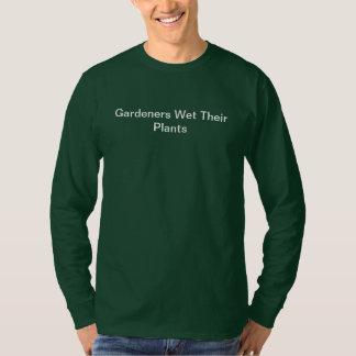 Garden Humor Gardeners Wet Their Plants T-Shirt