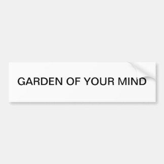 """""""Garden of Your Mind"""" bumper sticker"""