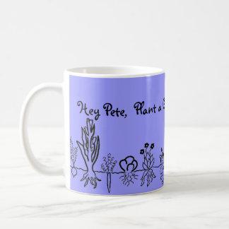 Gardener Hey Pete, plant a garden for Earth's sake Basic White Mug