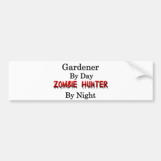 Gardener/Zombie Hunter Bumper Sticker