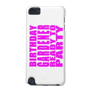 Gardeners : Pink Birthday Gardener Ready to Party iPod Touch (5th Generation) Case