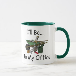 "Gardening Attitude ""I'll be in my office"" Mug"