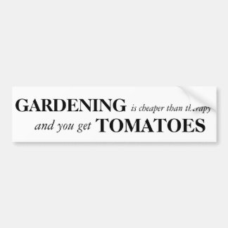 Gardening is Cheaper than Therapy Bumper Sticker