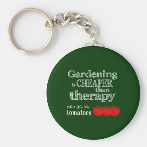 Gardening is Cheaper than Therapy... Keychain