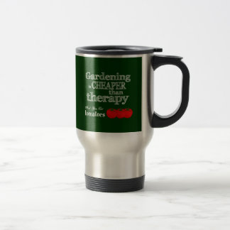 Gardening is Cheaper than Therapy... Stainless Steel Travel Mug