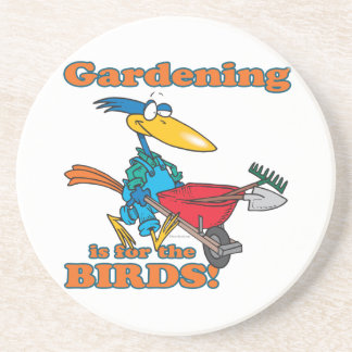 gardening is for the birds coaster
