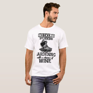Gardening With a Chance of Wine T-Shirt