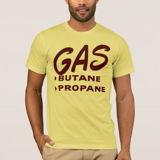 Gas Butane Propane T-Shirt