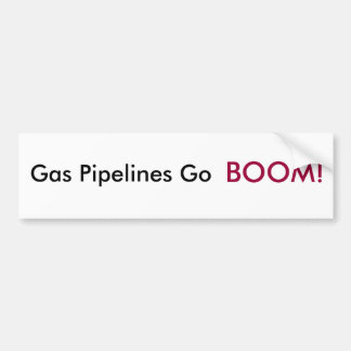 Gas Pipelines Go BOOM! Bumper Sticker