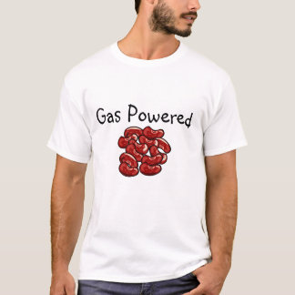 Gas Powered, Beans Make Ya' Fart T-Shirt