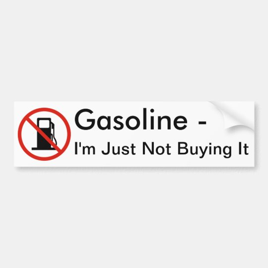 Gasoline - I'm Just Not Buying It Bumper