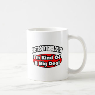 Gastroenterologist...Big Deal Mug