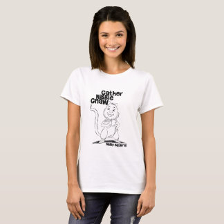 Gather Nibble Gnaw for Women T-Shirt