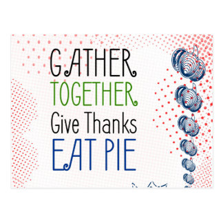 """""""Gather together"""", """"eat pie"""", """"give thanks"""" sign, Postcard"""
