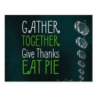 """Gather together"", ""eat pie"", ""give thanks"" sign, Postcard"