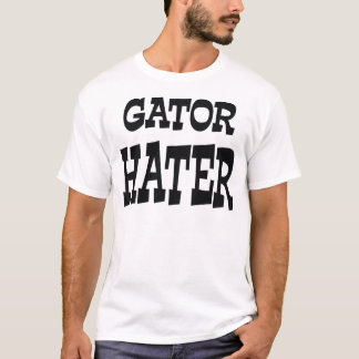 Gator Hater Black apparel design T-Shirt