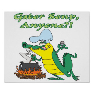 gator soup anyone funny alligator cooking cartoon poster