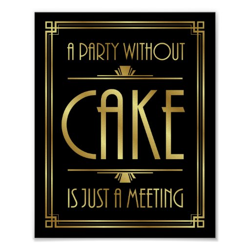 Gatsby Art Deco A PARTY WITHOUT CAKE Sign
