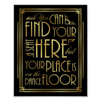 Gatsby Art Deco YOUR PLACE IS ON THE DANCE FLOOR Poster