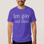 gay and dead shirt