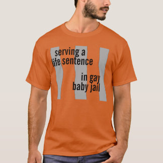 gay baby jail T-Shirt