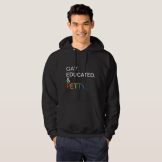 Gay. Educated. & Petty. Hoodie