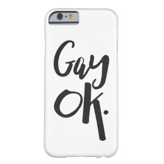 Gay OK LGBT Pride Barely There iPhone 6 Case