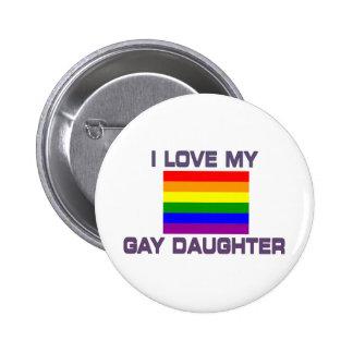Gay Pride I Love My Gay Daughter 6 Cm Round Badge