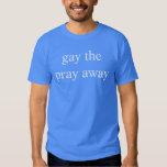 gay the pray away tshirts