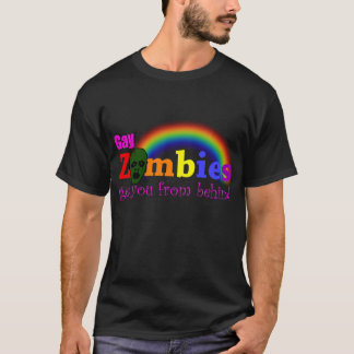 Gay Zombies get u from behind T-Shirt