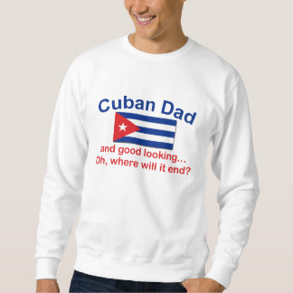 Gd Lkg Cuban Dad Pullover Sweatshirt
